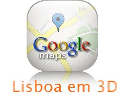 mapa de lisboa 3d Lisboa em 3D no Google Maps   Pplware mapa de lisboa 3d