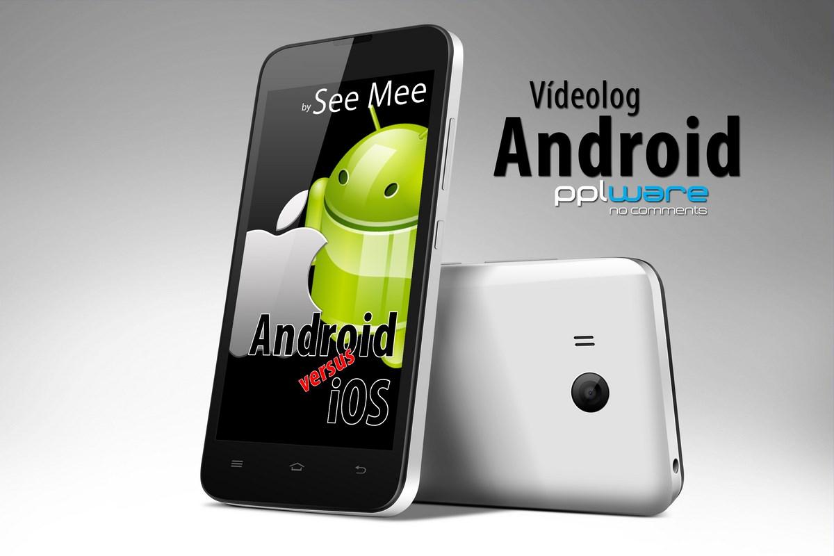 4593c8440e6 Vídeolog Android  8 - Comparação Android vs iOS - Pplware