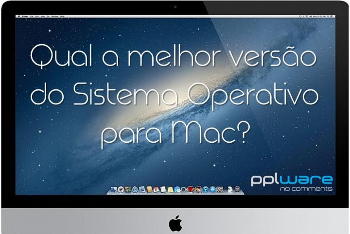 Qual a melhor versao do SO para Mac