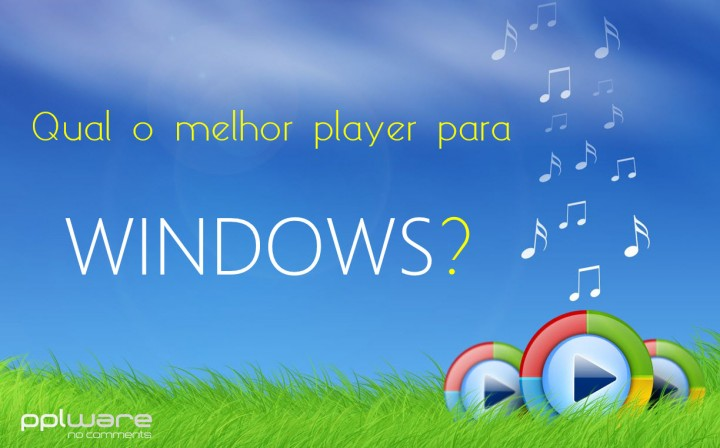 Qual o melhor player para windows