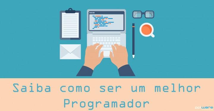Saiba como ser um melhor programador