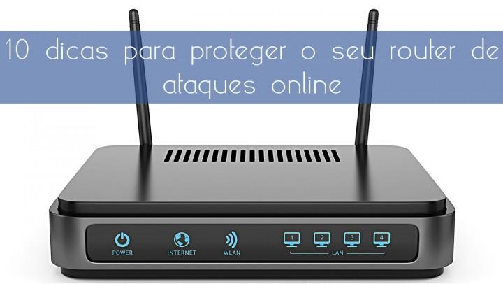 10 dicas para proteger o seu router de ataques online