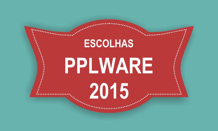 Escolhas_Pplware_2015