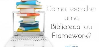 Como escolher uma biblioteca ou framework