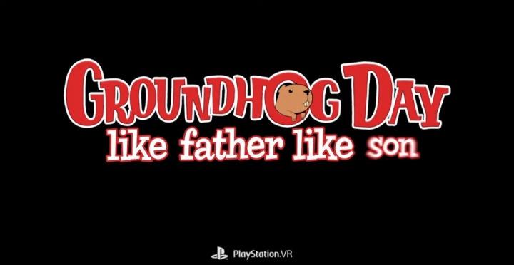 Groundhog Day: Like Father Like Son com data marcada para PlayStation VR